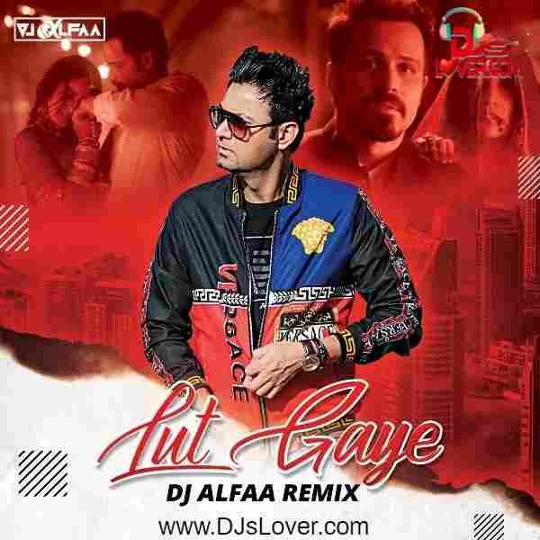 Lut Gaye Remix Jubin Nautiyal DJ Alfaa mp3 song download