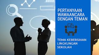 Dialog Wawancara Bahasa Sunda Dengan Teman Tentang Kebersihan Sekolah Dan Kelas