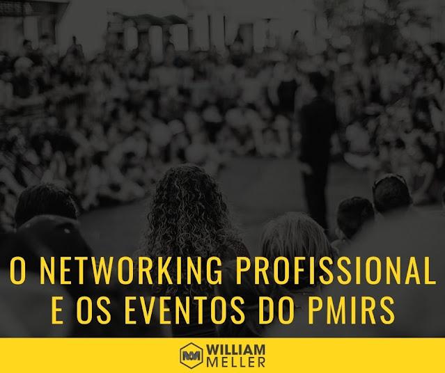O networking profissional e os eventos do PMIRS