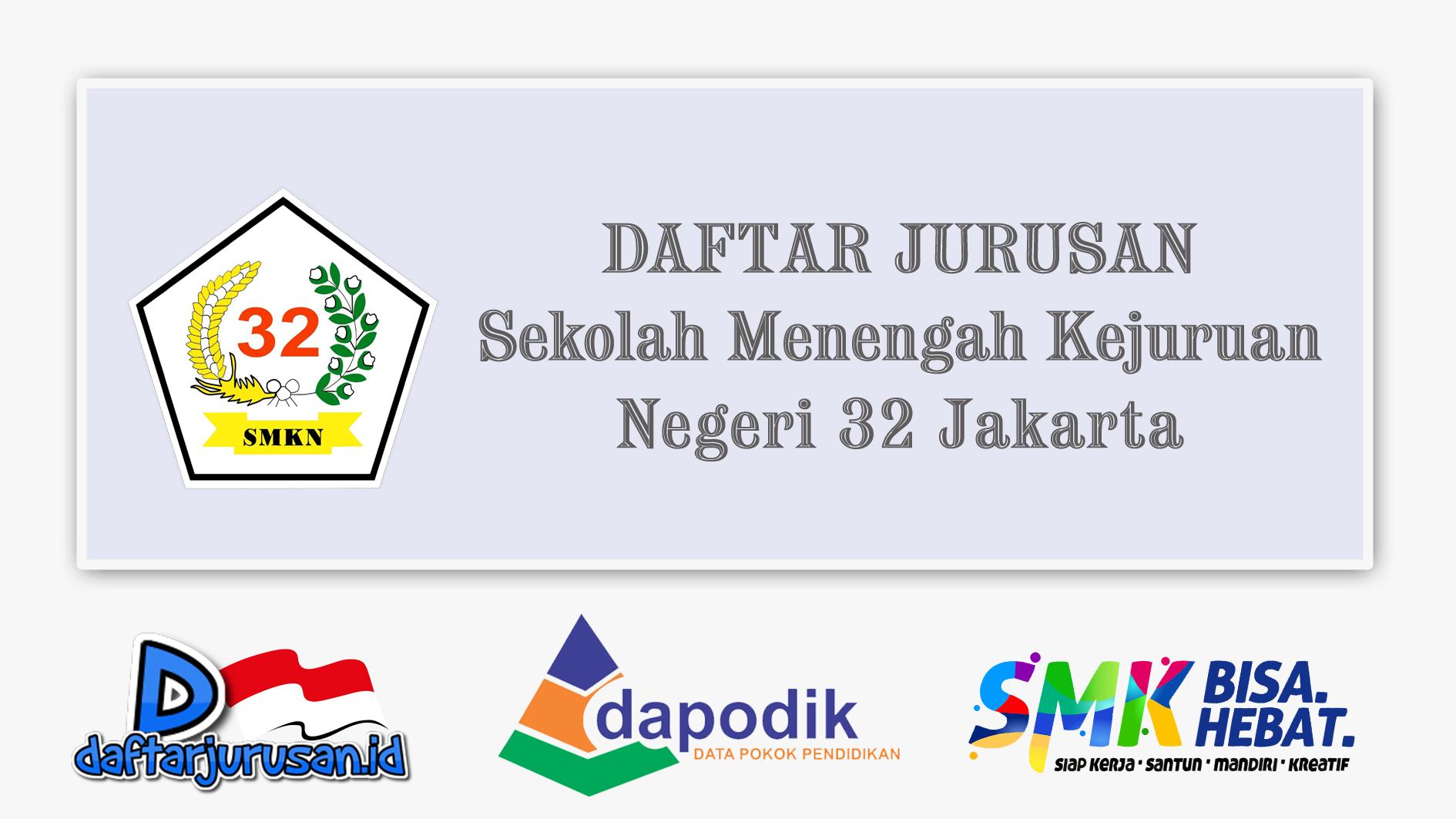 Daftar Jurusan SMK Negeri 32 Jakarta Selatan