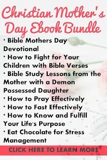 Christian Mother's Day Book Bundle contains the following ebooks:  * How to Fight for Your Children with Bible Verses  * Bible Study Lessons from the Mother with a Demon Possessed Daughter  * How to Pray Effectively  * How to Fast Effectively  * How to Know and Fulfill Your Life's Purpose  * Eat Chocolate for Stress Management  * Bible Mothers Day Devotional