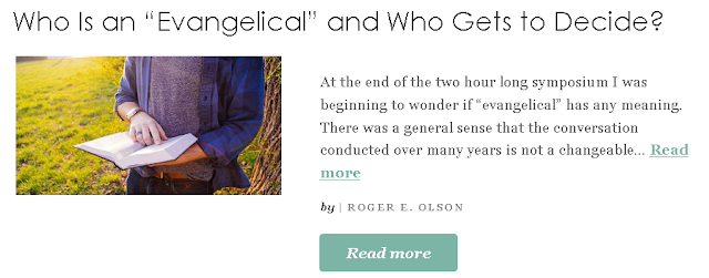 https://www.patheos.com/blogs/rogereolson/2018/11/who-is-an-evangelical-and-who-gets-to-decide/?utm_source=Newsletter&utm_medium=email&utm_campaign=Best+of+Patheos&utm_content=57