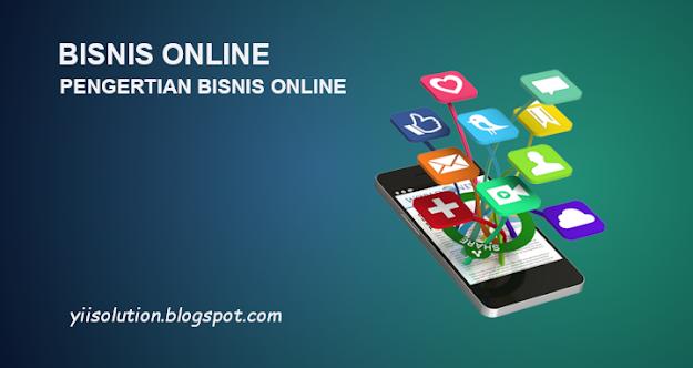 pengertian bisnis online  - yiisolutions