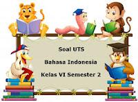 Soal UTS Bahasa Indonesia Kelas 6 Semester 2 plus Kunci Jawaban