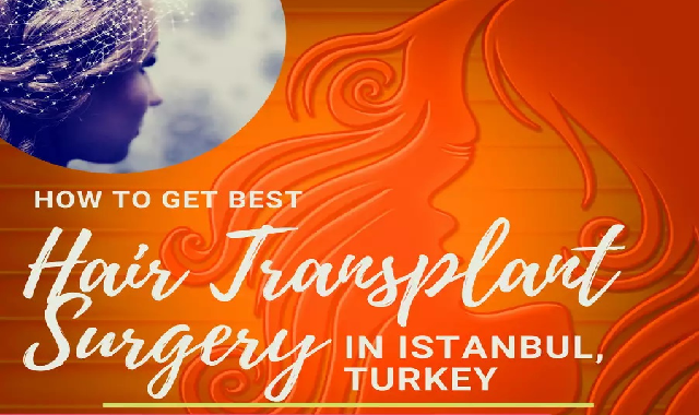 How to Get Best Hair Transplant Surgery in Istanbul Turkey #infographic