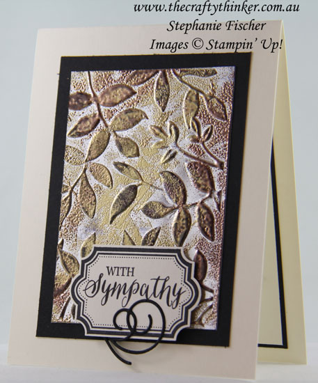 Swirly Snowflakes, Tarnished Foil Technique, Layered Leaves, Labels to Love, #thecraftythinker, Sympathy Card, Stampin Up Autralia Demonstrator, Stephanie Fischer, Sydney NSW