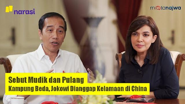 Sebut Mudik dan Pulang Kampung Beda, Jokowi Dianggap Kelamaan di China