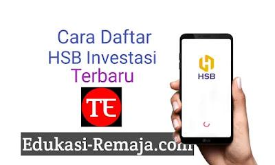 Berikut adalah Cara Daftar dan kode Referensi HSB Investasi Terbaru
