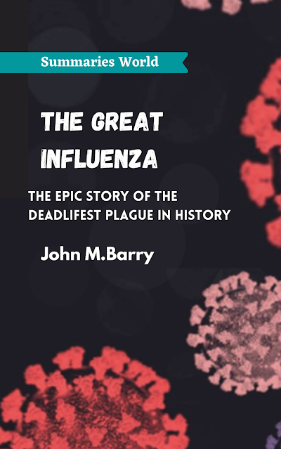 The Great Influenza - Book Summary - John M. Barry