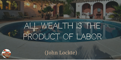 "Motivational Quotes For Work: ""All wealth is the product of labor."" - John Locke"