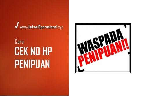 Cara Mengecek No HP Penipuan