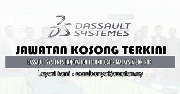 Jawatan Kosong 2020 di Dassault Systemes Innovation Technologies Malaysia Sdn Bhd