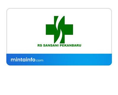 Lowongan Kerja Rumah Sakit Sansani Pekanbaru Terbaru Hari Ini, lowongan kerja pekanbaru Agustus 2021, info loker pekanbaru 2021, loker 2021 pekanbaru, loker riau 2021