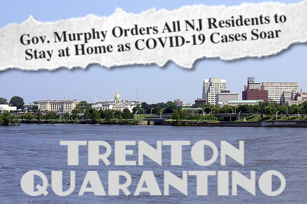 Headline 'Gov. Murphy Orders All NJ Residents to Stay at Home as COVID-19 Cases Soar / photo of waterfront / 'Trenton Quarantino'