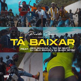 Preto Show Feat. Mr. Brazuca, Teo no Beat, Dj Hélio Baiano & Dj Black Spygo - Tá Baixar (Afro House)