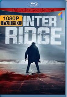 Winter Ridge (2018) [1080p Web-Dl] [Latino-Inglés] [GoogleDrive] RafagaHD