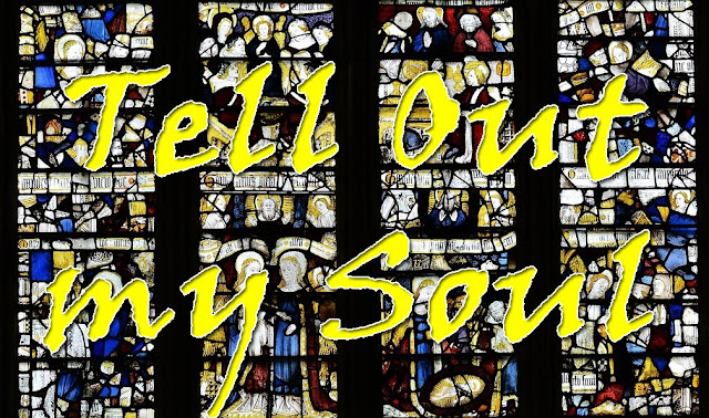 Tell out my soul superimposed over a stained glass window depicting various scenes from Marys life - Tell out, my soul, the greatness of the Lord! Unnumbered blessings give my spirit voice; Tender to me the promise of his word; In God my Savior shall my heart rejoice. 2 Tell out, my soul, the greatness of his Name! Make known his might, the deeds his arm has done; His mercy sure, from age to age to same; His holy Name--the Lord, the Mighty One. 3 Tell out, my soul, the greatness of his might! Powers and dominions lay their glory by Proud hearts and stubborn wills are put to flight The hungry fed, the humble lifted high 4 Tell out, my soul, the glories of his word! Firm is his promise, and his mercy sure Tell out, my soul, the greatness of the Lord To children's children and for evermore!