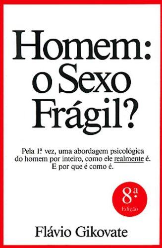 Homem: o Sexo Frágil? - Dr. Flávio Gikovate