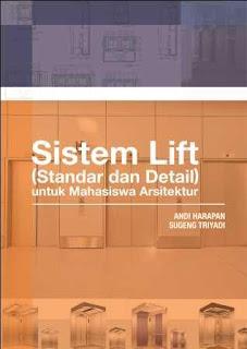 Buku Sistem Lift Standar Dan Detail Untuk Mahasiswa Arsitektur