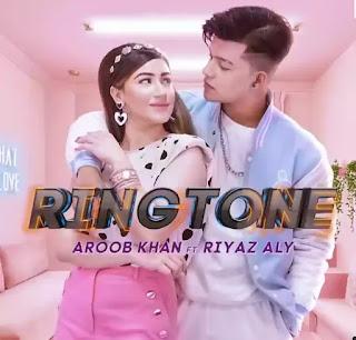 RINGTONE Lyrics - Aroob Khan x Riyaz Aly