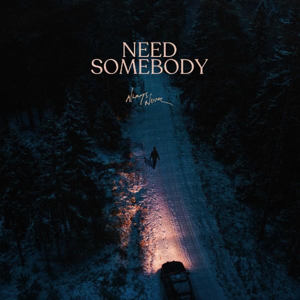 MP3: Always Never – Need Somebody #Arewapublisize