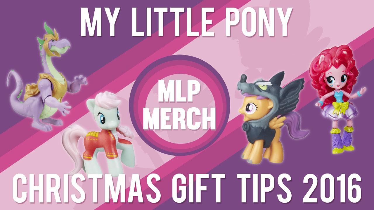 Mlp Christmas.My Little Pony Christmas Gift Tips 2016 Mlp Merch