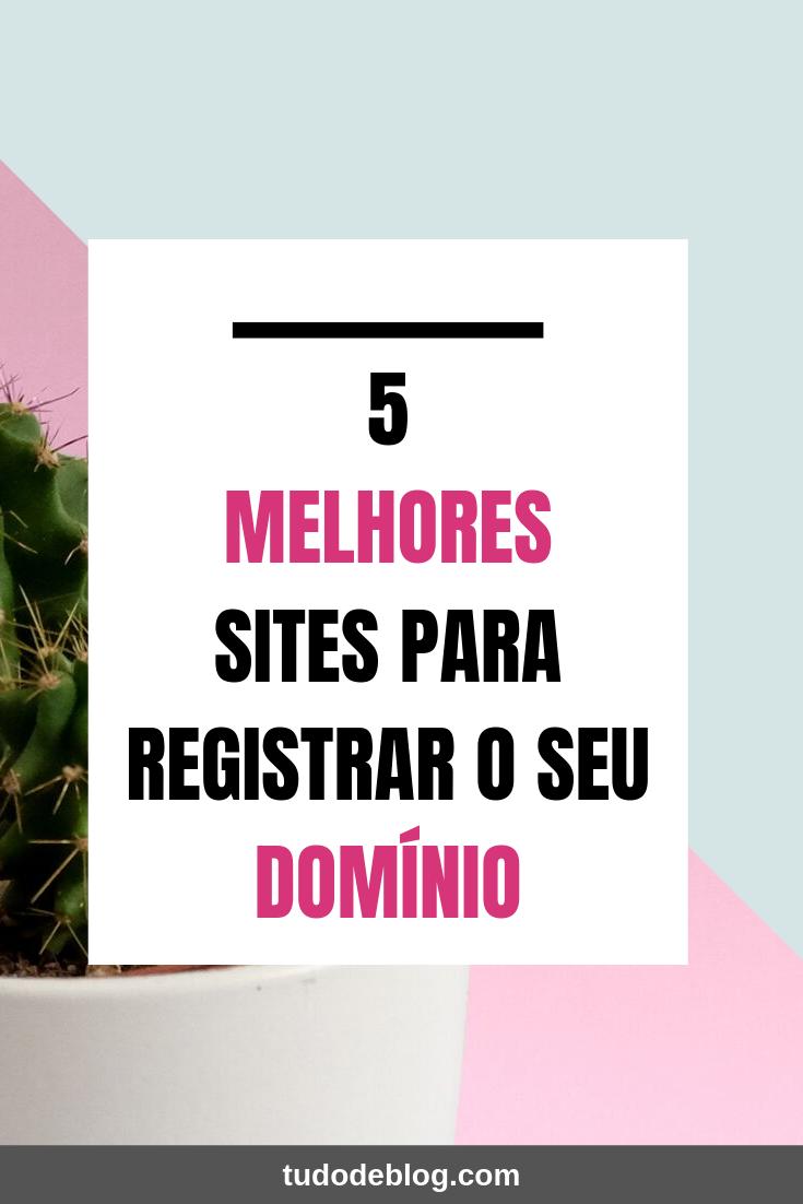 5 MELHORES SITES PARA REGISTRAR O SEU DOMÍNIO