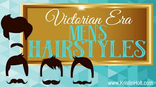 Kristin Holt | Victorian Era Men's Hairstyles