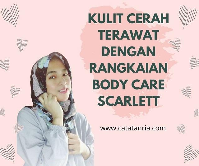 Rangkaian Body Care Scarlett