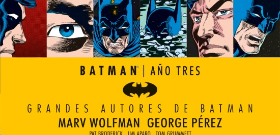 Grandes Autores de Batman: Marv Wolfman - Batman: Año Tres
