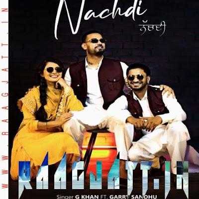 Nachdi by Garry Sandhu & G Khan lyrics