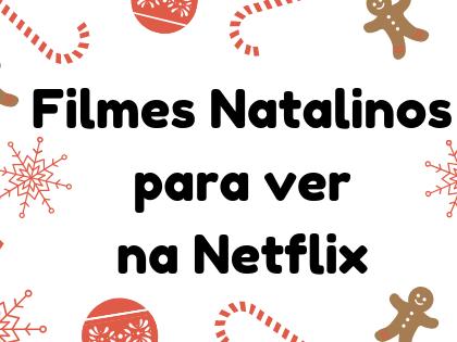 6 filmes natalinos para ver na Netflix