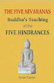 THE FIVE NIVARANAS Buddha's Teaching of the FIVE HINDRANCES