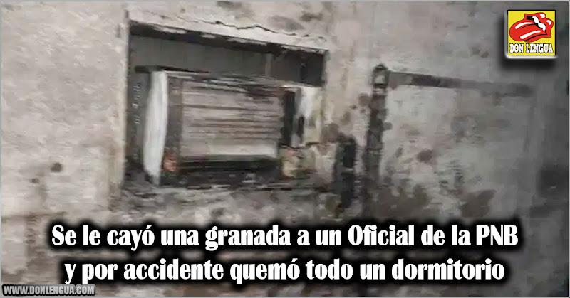 Se le cayó una granada a un Oficial de la PNB y por accidente quemó todo un dormitorio