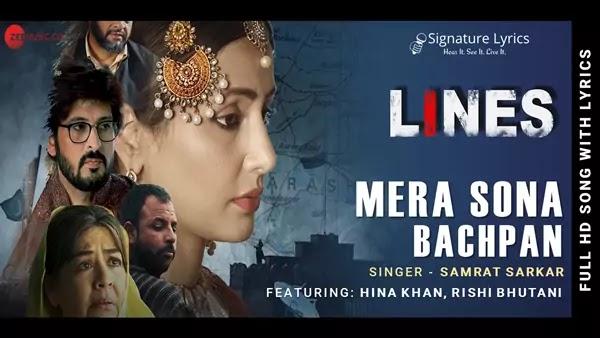 Mera Sona Bachpan Lyrics - Samrat Sarkar | LINES Ft. Hina Khan, Rishi Bhutani & Farida Jalal
