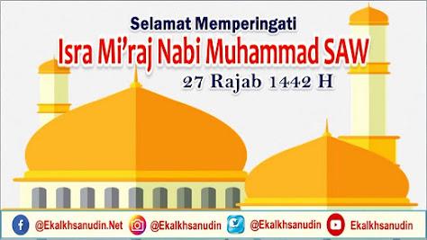 Selamat Memperingati Isra Mi'raj Nabi Muhammad SAW 1442 H
