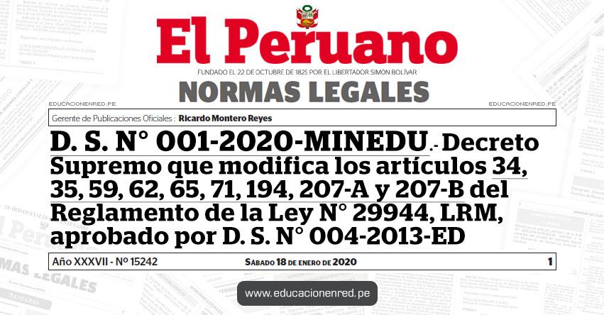 D. S. N° 001-2020-MINEDU - Modifican los artículos 34, 35, 59, 62, 65, 71, 194, 207-A y 207-B del Reglamento de la Ley N° 29944, LRM, aprobado por D. S. N° 004-2013-ED