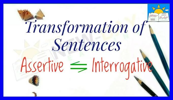 Interchange of Assertive and Interrogative Sentences | Transformation of Sentences
