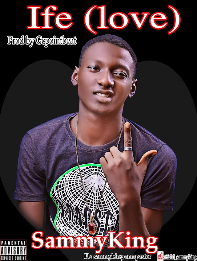 Music: SammyKing - Ife (Love) Prod_Gcpointbeat