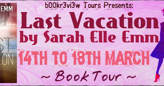 Book Feature: Last Vacation by Sarah Elle Emm