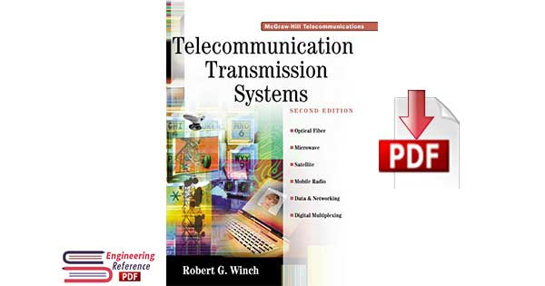 Telecommunications Transmission Systems, Second Edition by Robert G. Winch
