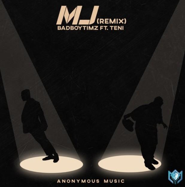 """Bad Boy Timz – """"MJ (Remix)"""" ft. Teni (Mp3 Download)"""
