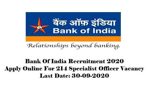 Bank Of India Recruitment 2020 : Apply Online For 214 Specialist Officer Vacancy. Last Date: 30-09-2020