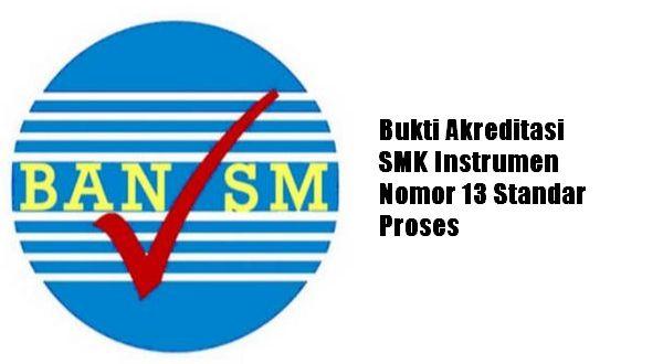 Bukti Akreditasi SMK Instrumen Nomor 13 Standar Proses
