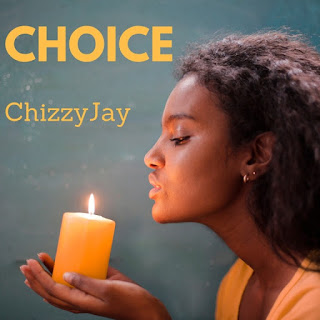 MUSIC: Chizzyjay - Choice (Prod. Endtunes)