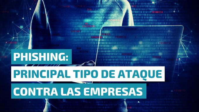 Phishing: principal tipo de ataque contra las empresas
