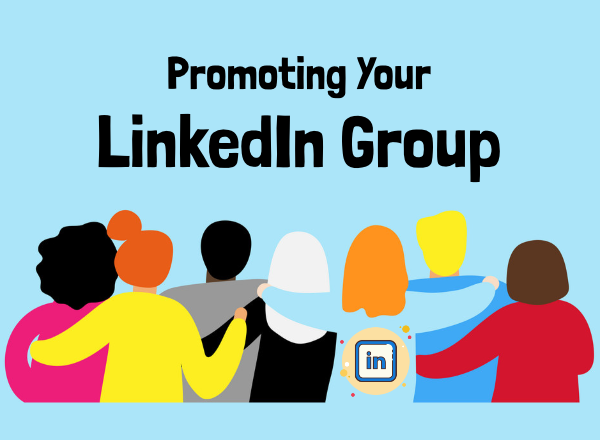 Promoting Your LinkedIn Group