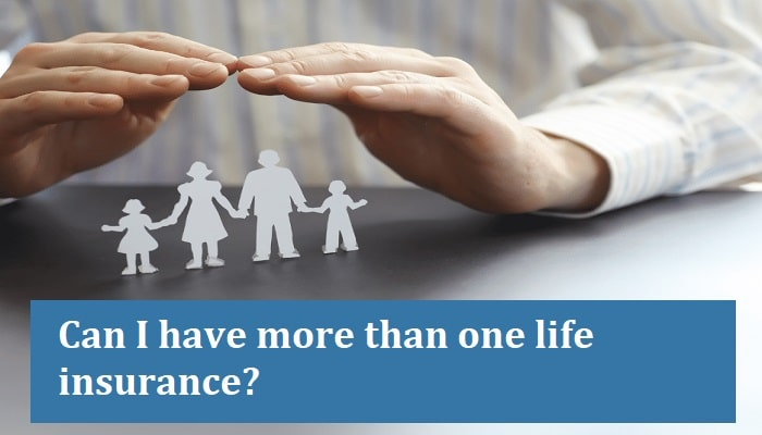 Can I have More Than One Life Insurance?