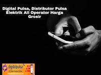 Digital Pulsa, Distributor Pulsa Elektrik All Operator Harga Grosir