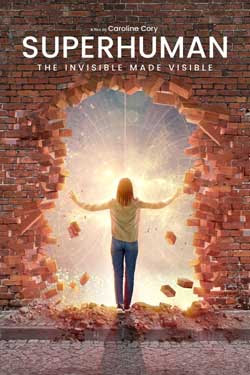 Superhuman: The Invisible Made Visible (2020)